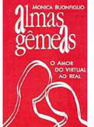 Almas Gêmeas: o Amor do Virtual ao Real