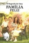 O SEGREDO DE UMA FAMILIA FELIZ