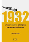 1932: Uma Aventura Oímpica na Terra do Cinema