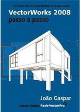 Vectorworks 2008: Passo a Passo
