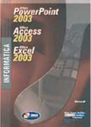 Office PowerPoint 2003 - Office Access 2003 - Office Excel 2003