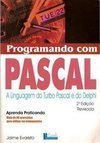 Programando com Pascal: a Linguagem do Turbo Pascal e do Delphi