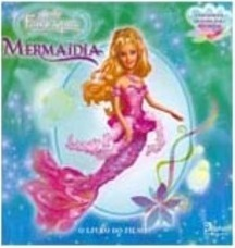 Barbie Fairytopia: Mermaidia: o Livro do Filme