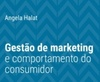 Gestão de marketing e comportamento do consumidor (Universitária)