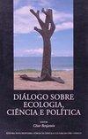 Dialogo Sobre Ecologia, Ciência e Política
