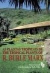 As Plantas Tropicais de R. Burle Marx