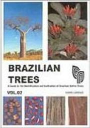Brazilian Trees: a Guide to the Indentification and Cult... - vol. 2