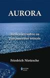 Aurora: reflexões sobre os preconceitos morais