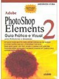 Adobe Photoshop Elements: Guia Prático e Visual - 2