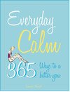 Everyday Calm: 365 Ways to a Better You