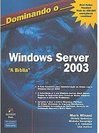 Dominando o Windows Server 2003: a Bíblia