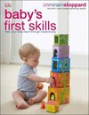 Baby's First Skills: Help Your Baby Learn Through Creative Play