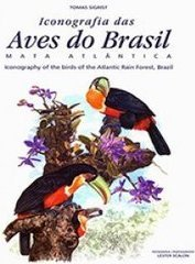 ICONOGRAFIA DAS AVES DO BRASIL - MATA ATLANTICA