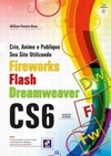 Crie, anime e publique seu site utilizando Fireworks CS6, Flash CS6 e Dreamweaver CS6