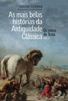 AS MAIS BELAS HISTORIAS DA ANTIGUIDADE CLASSICA-