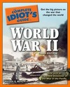 The Complete Idiot's Guide to World War II, 3rd Edition: Get the Big Picture on the War That Changed the World