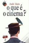 O que é cinema? (Horizonte de Cinema #20)