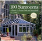 100 Sunrooms: A Hands-On Design Guide And Sourcebook - IMPORTADO