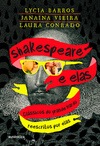 SHAKESPEARE E ELAS - CLASSICOS DO GRANDE BARDO REESCRITOS POR ELAS