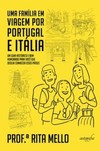 Uma família em viagem por Portugal e Itália: um guia histórico e bem-humorado para você que deseja conhecer esses países