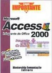 O Mais Importante do Microsoft Access 2000 - IMPORTADO