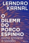 o dilema do porco espinho