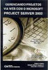 Gerenciando Projetos Via Web com o Microsoft Project Server 2002