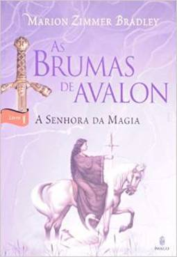 BRUMAS DE AVALON: A SENHORA DA MAGIA, AS - VOL. 1