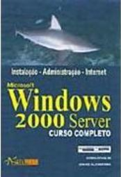 Microsoft Windows 2000 Server: Curso Completo