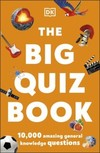 The Big Quiz Book: 10,000 amazing general knowledge questions