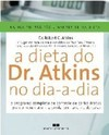 A Dieta do Dr. Atkins no Dia-a-Dia