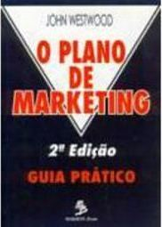 O Plano de Marketing: Guia Prático