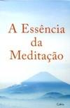 A Essência da Meditação