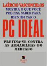 PC Ideal: Previna-se Contra as Armadilhas do Mercado