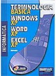 Terminologia Básica: Windows XP; Word XP; Excel XP