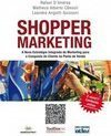 Shopper marketing: A nova estratégia integrada de marketing para a conquista do cliente no ponto de venda