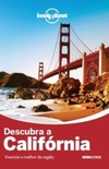 Descubra a Califórnia (Lonely Planet)