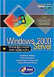 Windows 2000 Server: Implementação e Administração