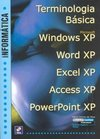 Informática:Terminologia Básica: Windows XP, Word XP, Excel XP...