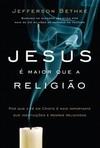 Jesus é maior que a religião
