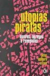Utopias Piratas: Mouros, Hereges e Renegados