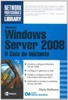 Microsoft Windows Server 2008: O Guia do Iniciante