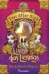 EVER AFTER HIGH - O LIVRO DAS LENDAS