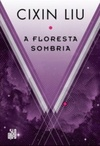A Floresta Sombria (Remembrance of Earth's Past #2)