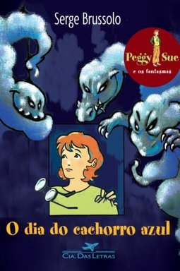 O Dia do Cachorro Azul: Peggy Sue e os Fantasmas