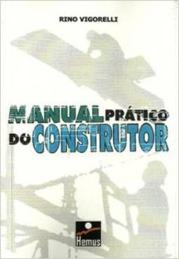 Manual Prático do Construtor e Mestre de Obras