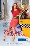 Delírios de Consumo de Becky Bloom