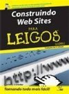 Construindo Web Sites:Para Leigos(For Dummies)