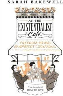 AT EXISTENCIALIST CAFE: FREEDOM, BEING...COCKTAILS