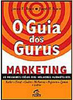 O Guia dos Gurus: Marketing